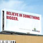 Powerball billboard: Believe in Something Bigger.