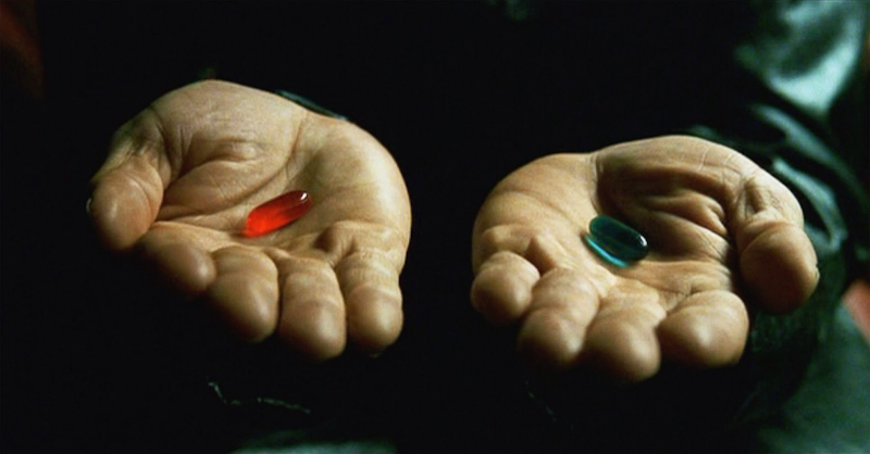 Morpheus from The Matrix presents two pills: blue and red.